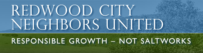 Redwood City Neighbors United: Responsible Growth - Not Saltworks